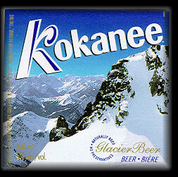 Kokanee, it's the beer out here
